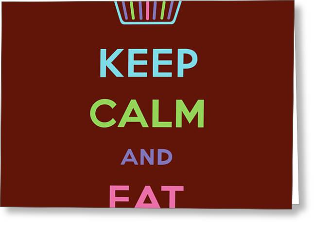 Keep Calm and Eat Chocolate Greeting Card by Andi Bird
