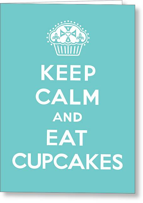 Cupcake Posters Digital Art Greeting Cards - Keep Calm and Eat Cupcakes - turquoise  Greeting Card by Andi Bird