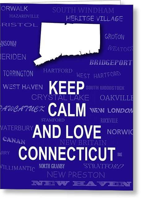 Keep Calm And Carry On Digital Art Greeting Cards - Keep Calm and Love Connecticut State Map City Typography Greeting Card by Keith Webber Jr