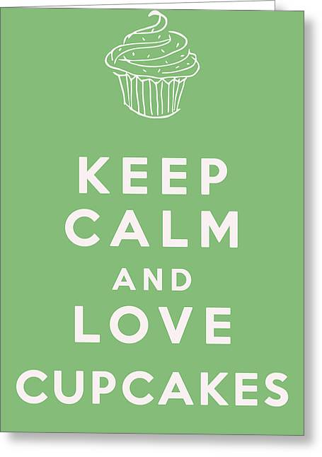 Keep Calm And Love Cupcakes Greeting Card by Georgia Fowler