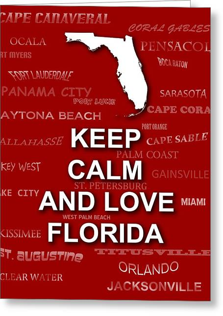 Keep Calm And Carry On Digital Art Greeting Cards - Keep Calm and Love Florida State Map City Typography Greeting Card by Keith Webber Jr