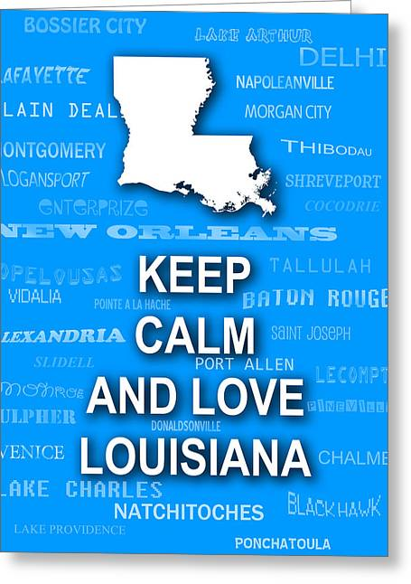 Baton Rouge Greeting Cards - Keep Calm and Love Louisiana State Map City Typography Greeting Card by Keith Webber Jr