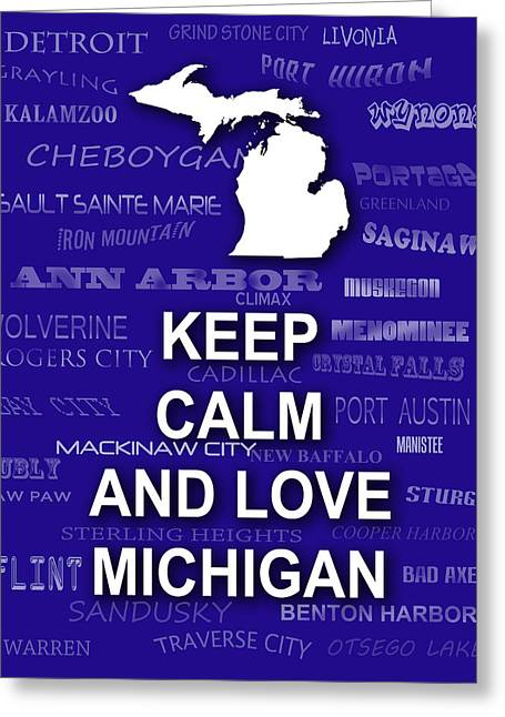 Keep Calm And Carry On Digital Art Greeting Cards - Keep Calm and Love Michigan State Map City Typography Greeting Card by Keith Webber Jr