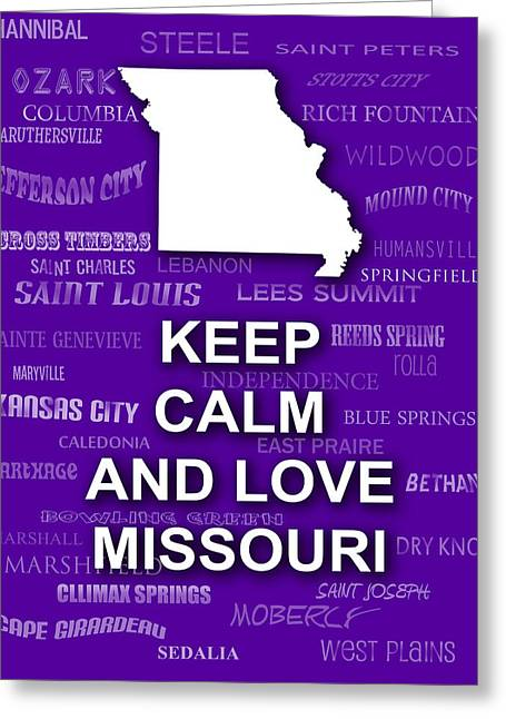 Keep Calm And Carry On Digital Art Greeting Cards - Keep Calm and Love Missouri State Map Typography Greeting Card by Keith Webber Jr