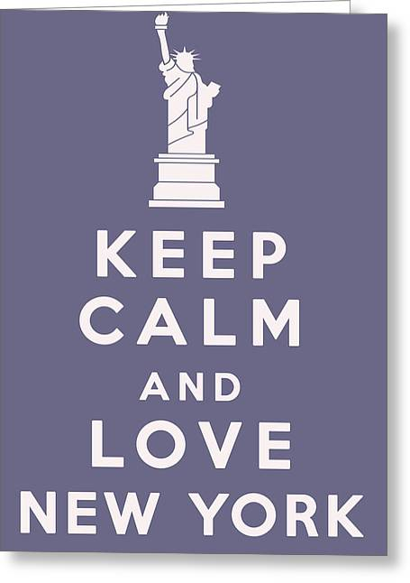 Keep Calm And Carry On Greeting Cards - Keep Calm and Love New York Greeting Card by Nomad Art And  Design