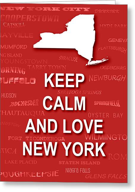 Keep Calm And Carry On Digital Art Greeting Cards - Keep Calm and Love New York State Map City Typography Greeting Card by Keith Webber Jr