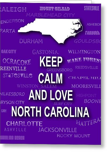 Keep Calm And Carry On Digital Art Greeting Cards - Keep Calm and Love North Carolina State Map City Typography Greeting Card by Keith Webber Jr
