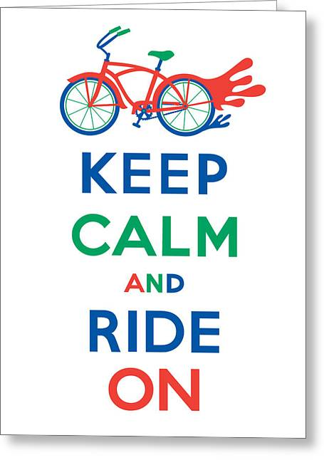 Clunker Greeting Cards - Keep Calm and Ride On Cruiser Greeting Card by Andi Bird