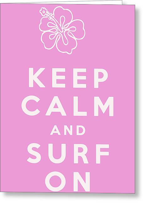 Keep Calm And Carry On Greeting Cards - Keep Calm and Surf On Greeting Card by Nomad Art And  Design