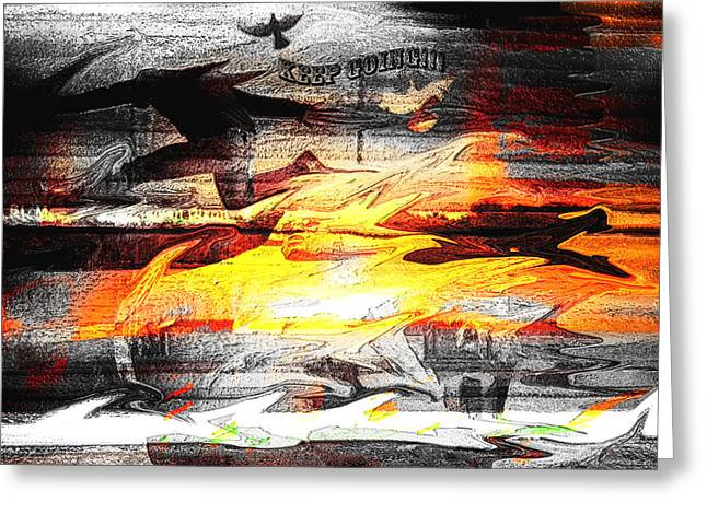 On Fire Mixed Media Greeting Cards - Keep Going Greeting Card by Eleigh Koonce