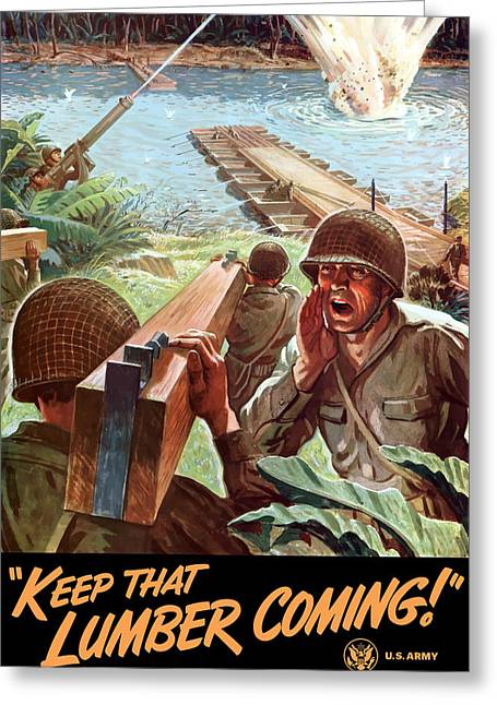 Us Propaganda Greeting Cards - Keep That Lumber Coming Greeting Card by War Is Hell Store