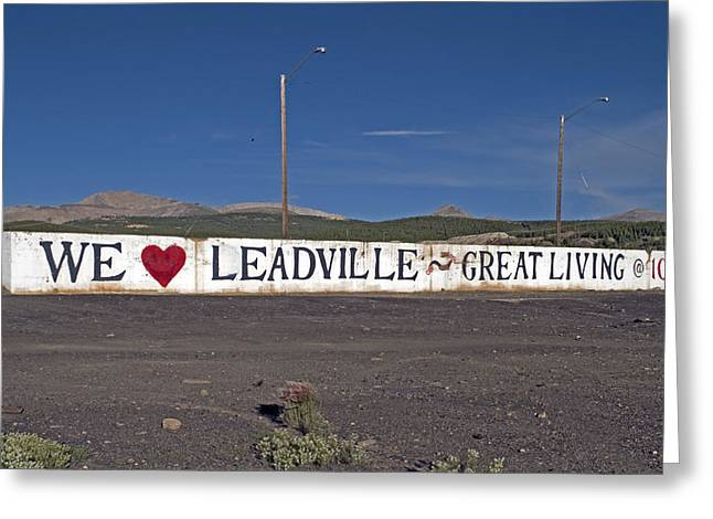 Leadville Greeting Cards - Leadville Colorado Great Living at 10200 feet Greeting Card by Brendan Reals