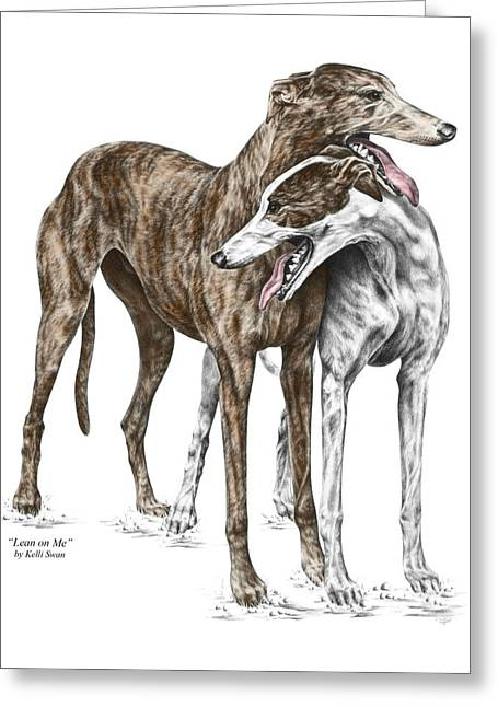 Rescued Greyhound Greeting Cards - Lean on Me - Greyhound Dogs Print color tinted Greeting Card by Kelli Swan