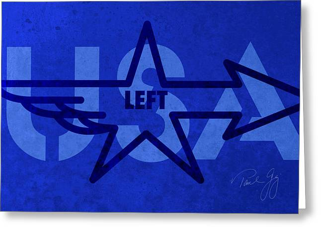 Liberal Mixed Media Greeting Cards - Left Wing Greeting Card by Paul Gaj