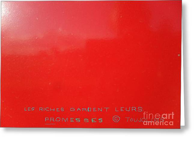 Les Mixed Media Greeting Cards - Les Riches Gardent Leurs Promesses Copyright Toujours Greeting Card by Contemporary Luxury Fine Art