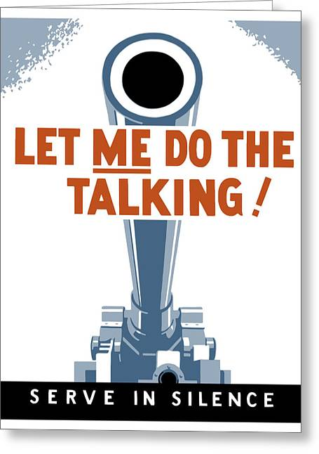 World War 2 Greeting Cards - Let Me Do The Talking Greeting Card by War Is Hell Store