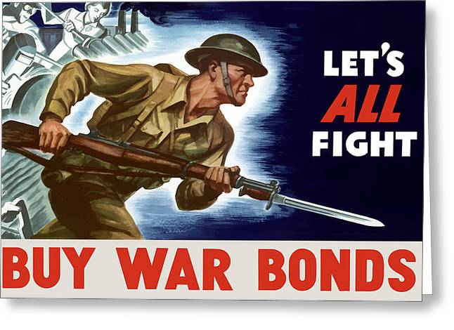 Second World War Digital Art Greeting Cards - Lets All Fight Buy War Bonds Greeting Card by War Is Hell Store