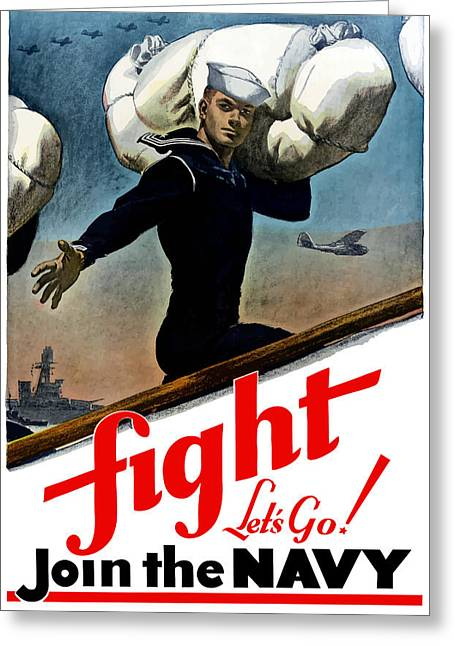 War Propaganda Greeting Cards - Lets Go Join The Navy Greeting Card by War Is Hell Store