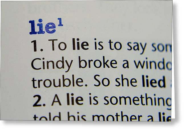 Bar Accessory Greeting Cards - Lie Greeting Card by Malania Hammer