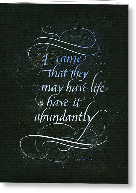 Penscriptions Greeting Cards - Life Abundant Greeting Card by Judy Dodds
