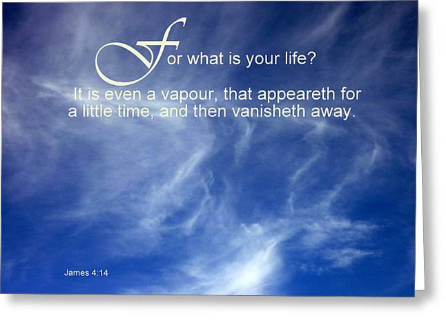 Life Is But A Vapour Greeting Card by Cindy Wright