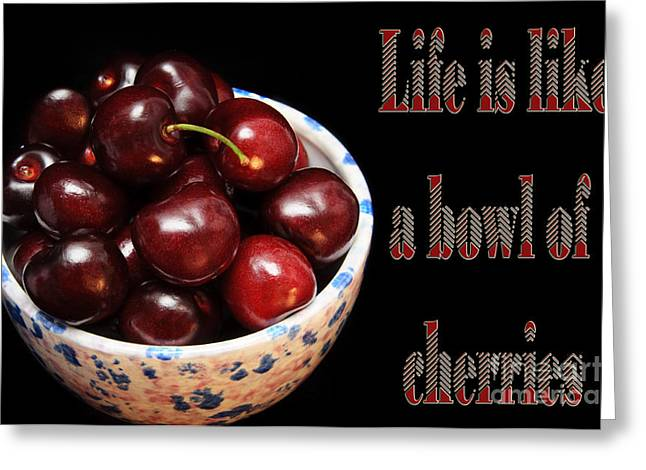 Bowl Of Food Greeting Cards - Life Is Like A Bowl Of Cherries 2  Greeting Card by Andee Design