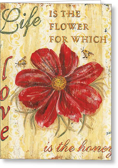 Bees Greeting Cards - Life is the Flower Greeting Card by Debbie DeWitt