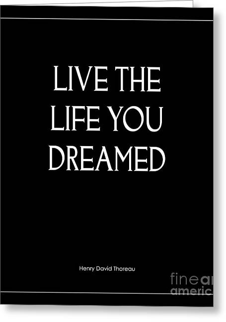 Live The Life You Dreamed Quote Greeting Card by Kate McKenna