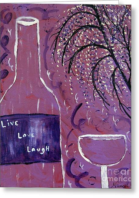 Wine Sipping Paintings Greeting Cards - Live Love Laugh Wine Greeting Card by Nancy Pace