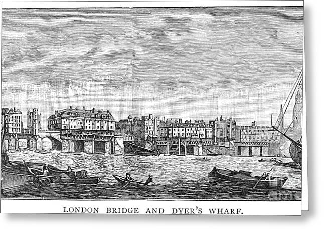 1750 Greeting Cards - LONDON: WATERFRONT, 1750. /nLondon Bridge and Dyers Wharf. Wood engraving after a painting by S. Scott, c1750 Greeting Card by Granger