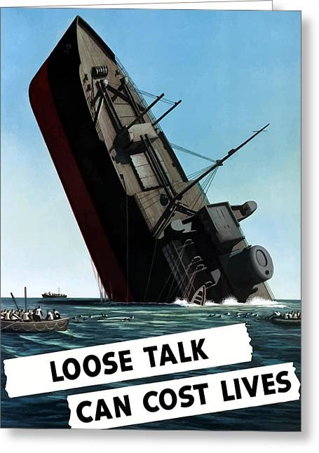 Ship Digital Art Greeting Cards - Loose Talk Can Cost Lives Greeting Card by War Is Hell Store