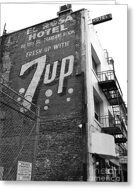 7up Sign Greeting Cards - Lost In Urban America - El Rosa Hotel - Tenderloin District - San Francisco California - 5D19351 -bw Greeting Card by Wingsdomain Art and Photography