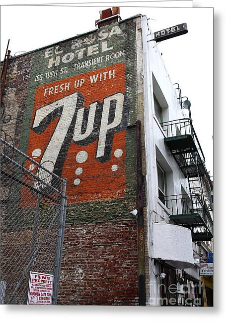 7up Sign Greeting Cards - Lost In Urban America - El Rosa Hotel - Tenderloin District - San Francisco California - 5D19351 Greeting Card by Wingsdomain Art and Photography