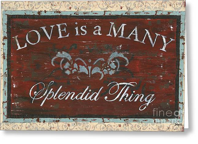 Poem Greeting Cards - Love Is A Many Splendid Thing Greeting Card by Debbie DeWitt