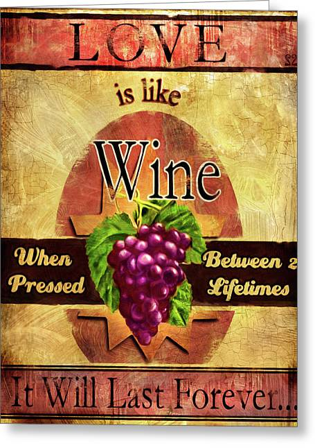 Labeling Mixed Media Greeting Cards - Love is like wine Greeting Card by Joel Payne