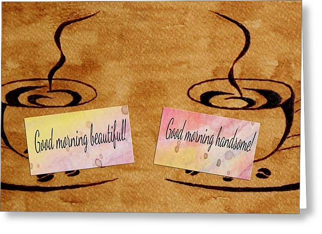 Love Morning Coffee Greeting Card by Georgeta  Blanaru