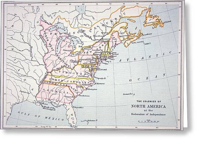 Geography Drawings Greeting Cards - Map of the Colonies of North America at the time of the Declaration of Independence Greeting Card by American School