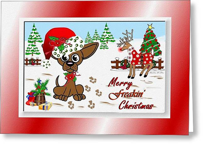 Dogs In Snow. Digital Art Greeting Cards - Merry Freakin Christmas Greeting Card by Madeline  Allen - SmudgeArt