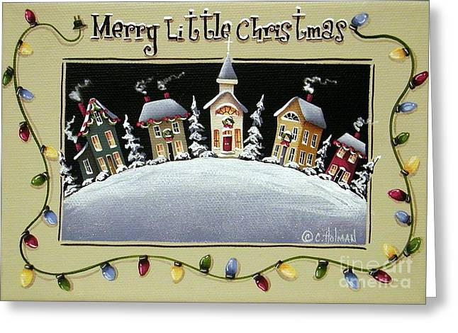 Catherine Greeting Cards - Merry Little Christmas Hill Greeting Card by Catherine Holman