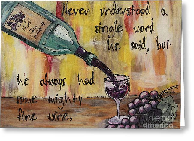 Merlot Glass Art Greeting Cards - Mighty Fine Greeting Card by Cathy Weaver