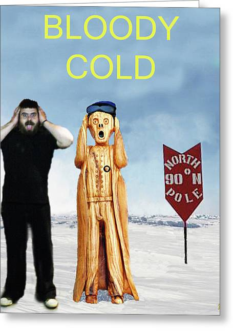 Petra Mixed Media Greeting Cards - Mike bloody cold Greeting Card by Eric Kempson