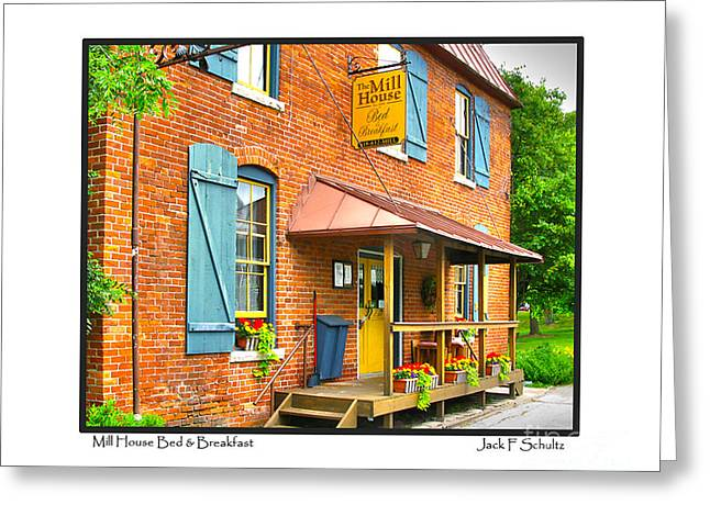 Houses Bed And Breakfast Greeting Cards - Mill House Bed and Breakfast Greeting Card by Jack Schultz