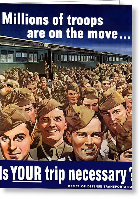 Troop Greeting Cards - Millions Of Troops Are On The Move Greeting Card by War Is Hell Store