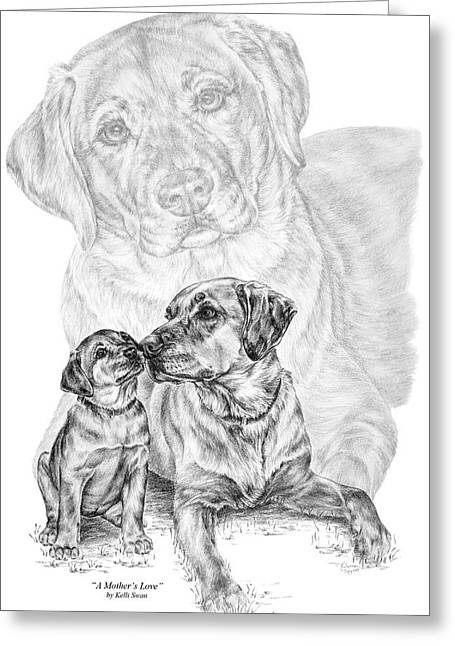 Labs Drawings Greeting Cards - Mother Labrador Dog and Puppy Greeting Card by Kelli Swan