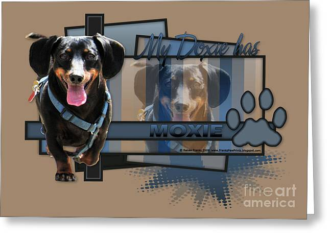 My Doxie Has Moxie - Dachshund Greeting Card by Renae Laughner