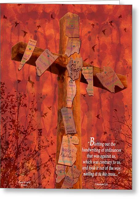 The Wooden Cross Greeting Cards - Nailing My Sins to The Cross Greeting Card by Cindy Wright