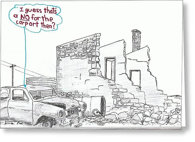 Dilapidated Drawings Greeting Cards - No carport Greeting Card by Rod De Hoedt
