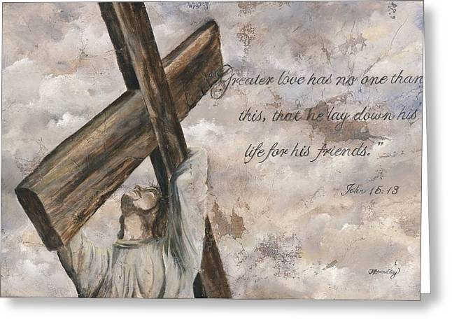 Religious Mixed Media Greeting Cards - No Greater Love Greeting Card by Chris Brandley
