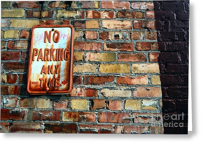 Subtle Colors Greeting Cards - No Parking Anytime - Urban Life Signs Greeting Card by Steven Milner