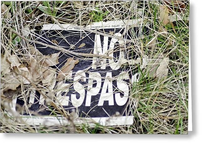 No Trespassing Greeting Card by LeeAnn McLaneGoetz McLaneGoetzStudioLLCcom